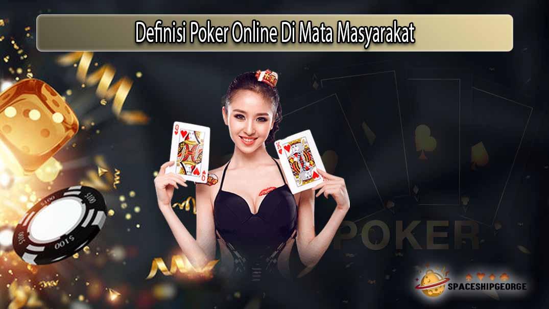 Definisi Poker Online Di Mata Masyarakat